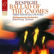 Respighi: Ballad Of The Gnomes/Three Botticelli Pictures Songs