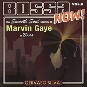 Bossa Now! Vol. 8 - The Smooth Soul Sounds Of Marvin Gate In Bossa Songs