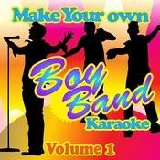 Make Your Own Boy Band Karaoke - Volume 1 Songs