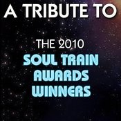 Tribute To The 2010 Soul Train Awards Winners Songs