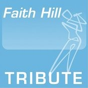 Tribute To: Faith Hill Songs
