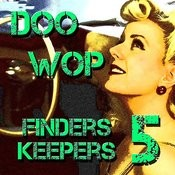 Doo Wop Finders Keepers Vol 5 Songs