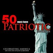 50 Must-Have Patriotic Favorites: Celebrating America On The 4th Of July & Beyond Songs