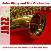 John Kirby And His Orchestra's Tunisian Trail Songs
