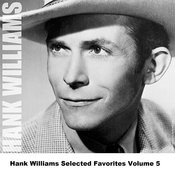Hank Williams Selected Favorites, Vol. 5 Songs