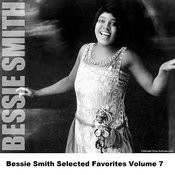 Bessie Smith Selected Favorites, Vol. 7 Songs