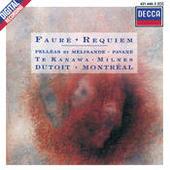 Fauré: Requiem; Pelléas et Mélisande; Pavane for Orchestra and Choir Songs