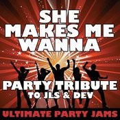 She Makes Me Wanna (Party Tribute To Jls & Dev) Songs