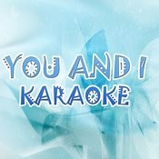 You And I (In The Style Of Lady Gaga) (Karaoke) Songs