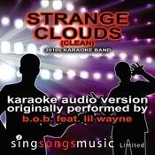 Strange Clouds (Originally Performed By B.O.B Feat. LIL Wayne) [Karaoke Audio Version - Clean] Songs