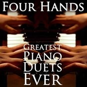 Four Hands: Greatest Piano Duets Ever Songs