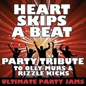 Heart Skips A Beat (Party Tribute To Olly Murs & Rizzle Kicks) Songs