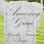 Popular Funeral Songs - Amazing Grace Songs