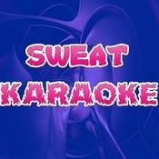 Sweat (Karaoke) Songs