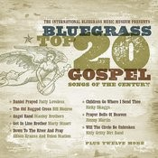 Bluegrass Top 20 Gospel Songs Of The Century Songs