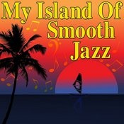 My Island Of Smooth Jazz Songs