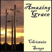 Amazing Grace: Christian Songs Songs