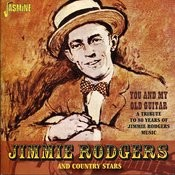 Jimmie Rodgers And Country Stars: You And My Old Guitar Songs