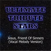 Casting Crowns - Jesus, Friend Of Sinners (Vocal Melody Version) Songs