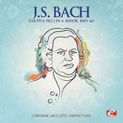 J.S. Bach: Partita No. 3 In A Minor, Bmv 827 (Digitally Remastered) Songs