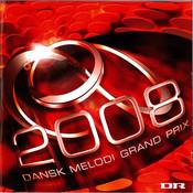 Dansk Melodi Grand Prix 2008 Songs
