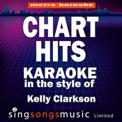 Chart Hits (In The Style Of Kelly Clarkson) [Karaoke Version] Songs