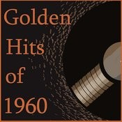 Golden Hits Of 1960 Songs