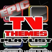 Epic Tv Themes Playlist Songs