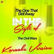 The One That Got Away (In The Style Of The Civil Wars) [Karaoke Version] - Single Songs