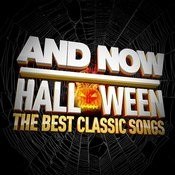 And Now Halloween (The Best Classic Songs) Songs