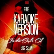 Fire (In The Style Of Big Sean) [Karaoke Version] - Single Songs