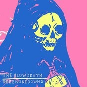 The Slow Death / The Brokedowns Songs