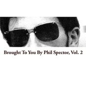Brought To You By Phil Spector, Vol. 2 Songs