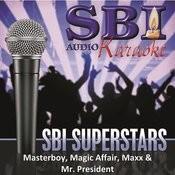 Sbi Karaoke Superstars - Masterboy, Magic Affair, Maxx & Mr. President Songs