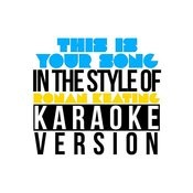 This Is Your Song (In The Style Of Ronan Keating) [Karaoke Version] - Single Songs