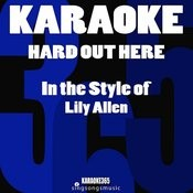 Hard Out Here (In The Style Of Lily Allen) [Karaoke Version] - Single Songs