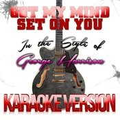 Got My Mind Set On You (In The Style Of George Harrison) [Karaoke Version] - Single Songs