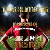 Tubthumping (In The Style Of Chumbawamba) [Karaoke Version] - Single Songs