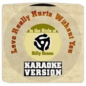 Love Really Hurts Without You (In The Style Of Billy Ocean) [Karaoke Version] Song