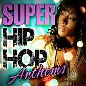 Super Hip Hop Anthems Songs