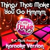 Things That Make You Go Hmmm (In The Style Of C&C Music Factory) [Karaoke Version] Song