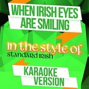 When Irish Eyes Are Smiling (In The Style Of Standard Irish) [Karaoke Version] Song