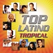 Top Latino Tropical Songs