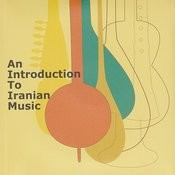 An Introduction To Iranian Music Songs
