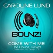 Come With Me (Bounz! Mixes) Songs