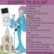 Open My Heart: Gospel Playlist Songs