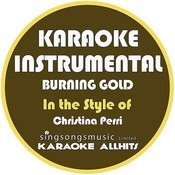 Burning Gold (In The Style Of Christina Perri) [Karaoke Instrumental Version] - Single Songs