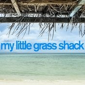 My Little Grass Shack - Traditional Island Music From Hawaii For Relaxation, Meditation, Summer Parties, Travel, And The Beach! Songs