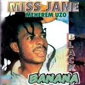 Miss Jane (Black Banana) Songs