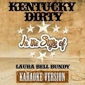 Kentucky Dirty (In The Style Of Laura Bell Bundy) [Karaoke Version] - Single Songs